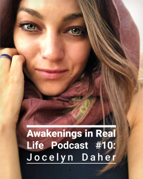 Jocelyn Daher on Awakenings in Real Life